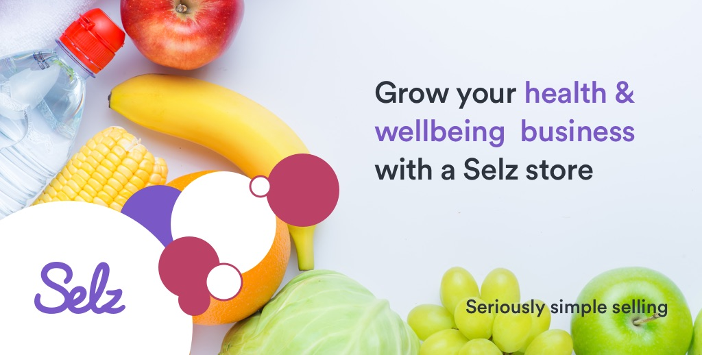 Grow your health and well being business with  selz store